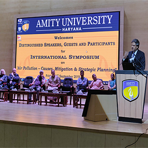 Amity University Gurugram hosted an International Symposium on Air Pollution