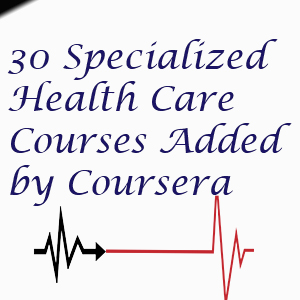30 Healthcare Contents Launched by Coursera