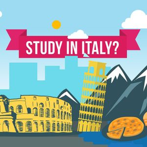 Study in Italy: Home to Good Pizza, Rich Heritage and Quality Learning