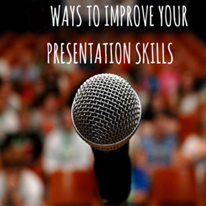 Ways to Improve Presentation Skills