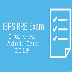 Interview Admit Card For IBPS RRB 2019 Officers Scale I, II And III Released, Download Now