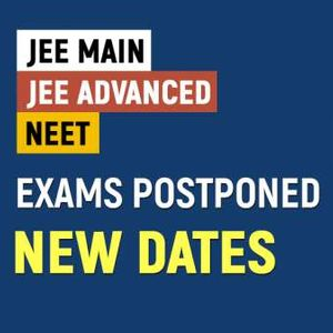 JEE Main and NEET UG Examination 2020 postponed till September