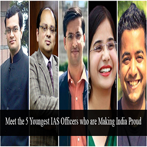 Meet the 5 Youngest IAS Officers who are Making India Proud