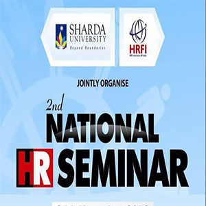 2nd National HR Seminar by Sharda University in association with Human Resource Federation of India (HRFI)
