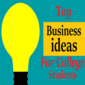 Top Ideas to Start a Business While in College