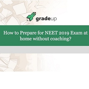 How to Prepare for NEET 2019 Exam at home without coaching?