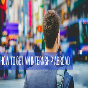 How Can you Pursue Internship Overseas?