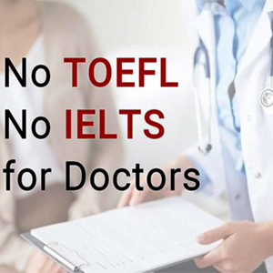 UK VISA Rules - TOEFL and IELTS Optional For Doctors and Nurses