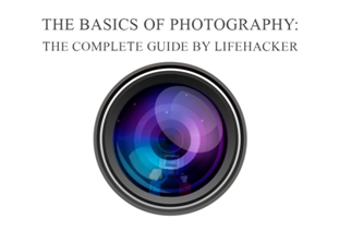 The Basics of Photography: The Complete Guide by Lifehacker