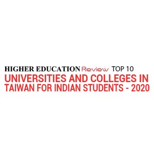 Top 10 Universities and Colleges in Taiwan for Indian Students - 2020