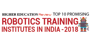 Top 10 Promising Robotics Training Institutes in India 2018