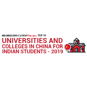 Top 10 Universities and Colleges in China for Indian Students - 2019