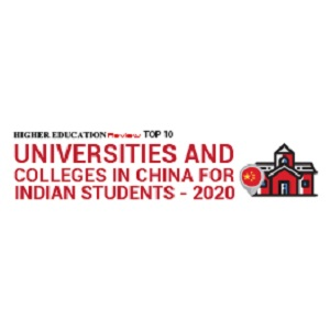 Top 10 Universities and Colleges in China for Indian Students - 2020