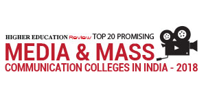 Top 20 Promising Media Colleges in India-2018