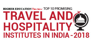 Top 10 Promising Travel and Hospitality Institutes in India 2018
