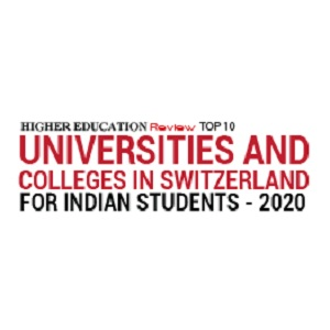 Top 10 Universities And Colleges In Switzerland For Indian Students - 2020
