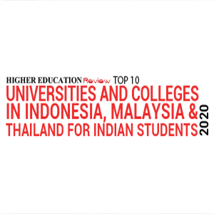 Top 10  Universities and Colleges in Indonesia, Malaysia & Thailand for Indian Students - 2020