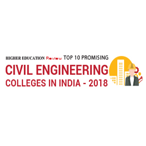 Top 10 Promising Civil Engineering Colleges in India- 2018