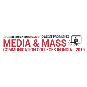10 MOST PROMISING MEDIA AND MASS COMMUNICATION COLLEGES IN INDIA - 2019