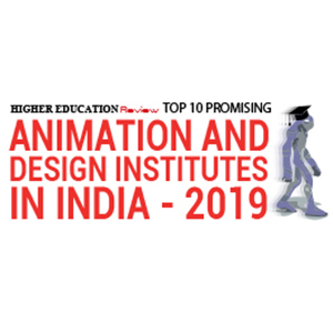 Top 10 Promising Animation and Design Institutes in India- 2019