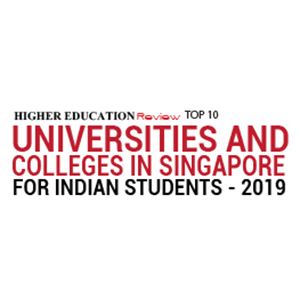 Top 10 Universities and Colleges in Singapore for Indian Students - 2019