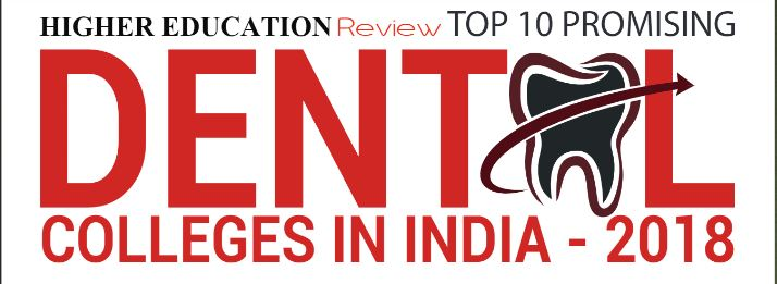Top 10 Promising Dental Colleges in India 2018