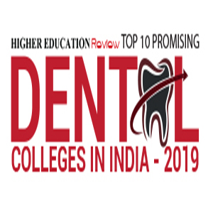 Top 10 Promising Dental Colleges in India -2019