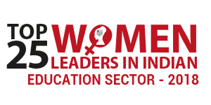 Top 25 Promising Women Leaders in Indian Education Sector 2018