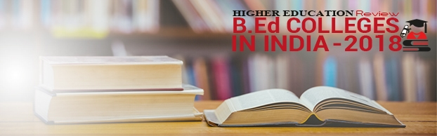 Top 10 Promising B.Ed Colleges in India 2018