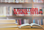 B.Ed Colleges in India 2018
