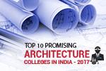Top 10 Promising Architecture Colleges 2017
