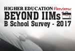Beyond IIMs B-Schools Survey 2017