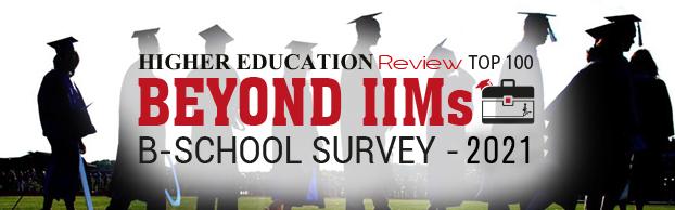 Beyond IIMs Top 100 B-Schools in India - 2021